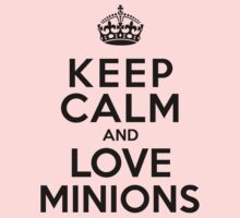 Keep Calm And Love Minions Kids Clothes