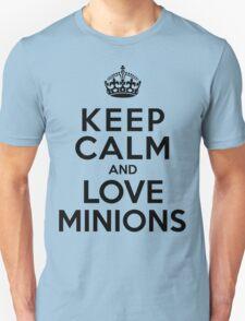 Keep Calm And Love Minions Unisex T-Shirt