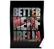 Better Nerf Irelia Poster