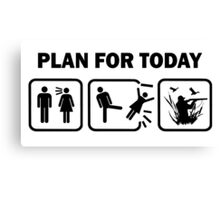 Funn Duck Hunting Plan For Today T Shirt Canvas Print