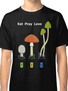 Eat Pray Love Classic T-Shirt