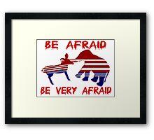 Be Afraid Democrats & Republicans Unite Framed Print