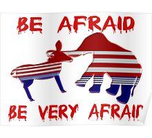 Be Afraid Democrats & Republicans Unite Poster