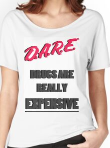 Drugs are really expensive Women's Relaxed Fit T-Shirt