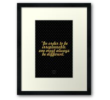 """""""In order to be  irreplaceable, one must always be different."""" - COCO CHANEL Framed Print"""