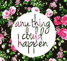 Anything Could Happen by hannal