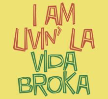 I am livin' la vida broka by e2productions