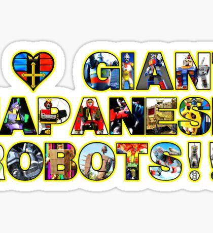 I LOVE GIANT JAPANESE ROBOTS!!! Sticker