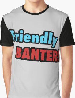 Friendly Banter Graphic T-Shirt