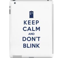 Keep Calm And Don't Blink (Color Version) iPad Case/Skin