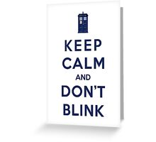 Keep Calm And Don't Blink (Color Version) Greeting Card