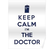 Keep Calm I Am The Doctor (Color Version) Poster