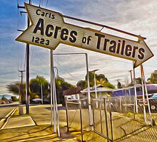 Vintage Sign - Acres of trailers by Gregory Dyer