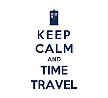 Keep Calm And Time Travel (Color Version) Photographic Print