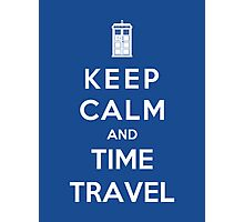 Keep Calm And Time Travel Photographic Print