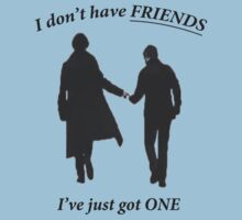 Sherlock-I Don't Have Friends Version 2 by -DeadStar-