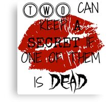 Two Can Keep A Secret If... (Black On Transparent) Canvas Print