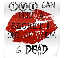 Two Can Keep A Secret If... (Black On Transparent) Poster