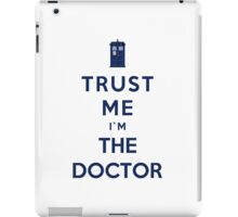Trust Me I'm The Doctor (Colour Version) iPad Case/Skin