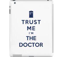 Trust Me I'm The Doctor (Colour Version) iPad Case/Skin