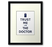 Trust Me I'm The Doctor (Colour Version) Framed Print
