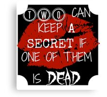 Two Can Keep A Secret If... (White On Black) Canvas Print