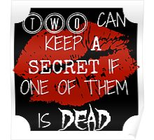 Two Can Keep A Secret If... (White On Black) Poster
