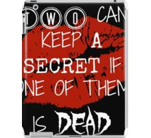 Two Can Keep A Secret If... (White On Black) iPad Case/Skin