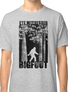 Eye Witnessed Bigfoot Classic T-Shirt