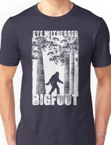 Eye Witnessed Bigfoot Unisex T-Shirt