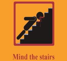 Mind the stairs front by kolos