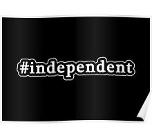 Independent - Hashtag - Black & White Poster