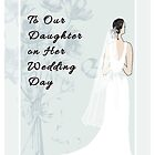 Wedding Card to Daughter by Rosalie Scanlon