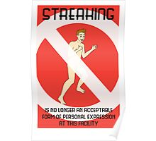 Streaking is no longer acceptable at this facility Poster