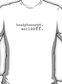 Headphones on World off T-Shirt