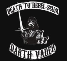 Death to Rebel Scum by Bucky Sentry