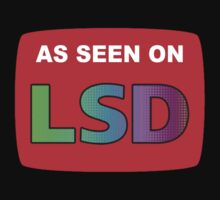 As seen on LSD by tshirtsfunny