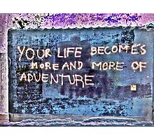 Life is an Adventure Photographic Print