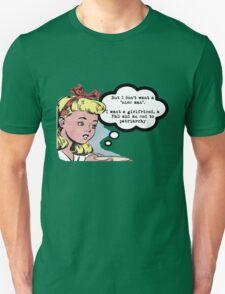 "I don't want a ""nice man"" - feminist tee Unisex T-Shirt"