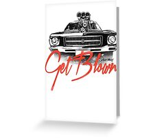 Get Blown - Holden Greeting Card
