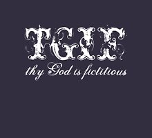TGIF (thy god is ficticious) Unisex T-Shirt