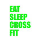 EAT SLEEP CROSSFIT by cn ART