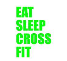 EAT SLEEP CROSSFIT by cn ART