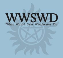 WWSWD What Would Sam Winchester Do (Light Colors) by WincestSounds