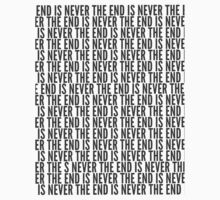 The end is never. by nowtfancy