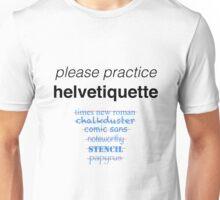 Please Practice Helvetiquette Unisex T-Shirt