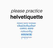 Please Practice Helvetiquette Unisex T-Shirt