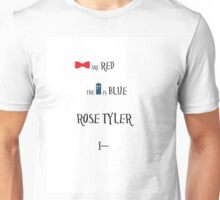 Rose Tyler I-- Unisex T-Shirt
