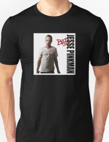 Jesse Pinkman is BAD! T-Shirt