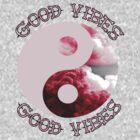 Good Vibes 2  by catalina martinez
